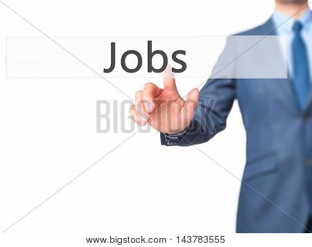 Jobs -  Businessman Press On Digital Screen.
