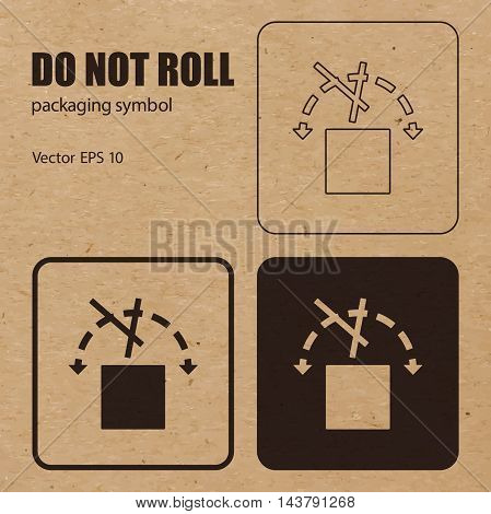 Different appearances of Do not Roll packaging symbol on craft paper background, can be used on the box or package. Vector EPS 10.