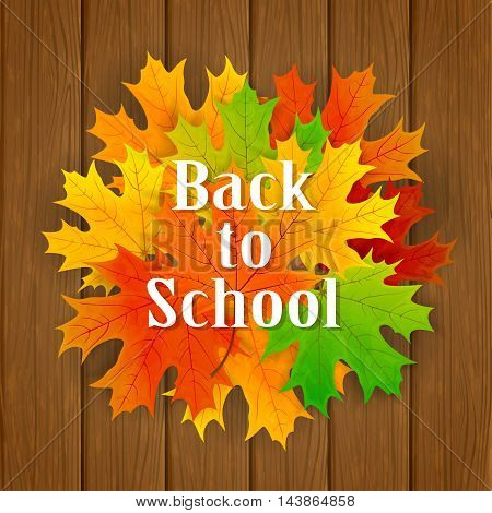 Inscription Back to School and maple leaves on wooden background, illustration.