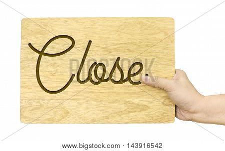 Hand Holding Wood Plate With Close Word Isolated On White Background, Shop Sign Design, Clipping Pat
