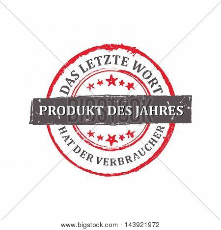 The product of the year. Consumers have the last word (text in German language). Grunge sticker / label for print. CMYK colors used. Grunge layer is applied exactly on the colored stamp.