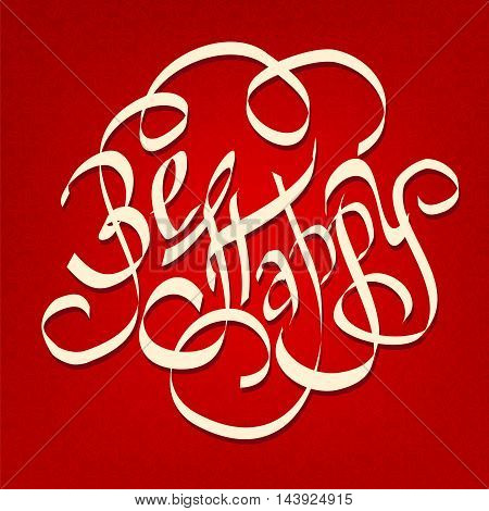 BE HAPPY hand lettering handmade calligraphy on a red background vector