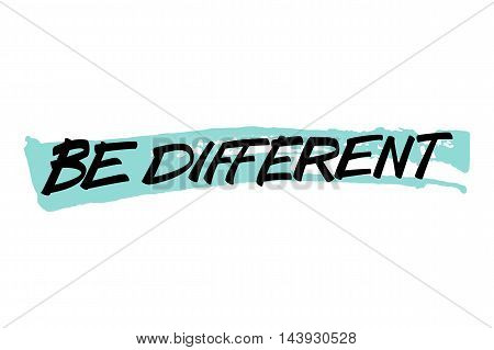 Be different phrase. Be different handwritten inscription with brush stroke. Hand drawn lettering. Vector illustration.