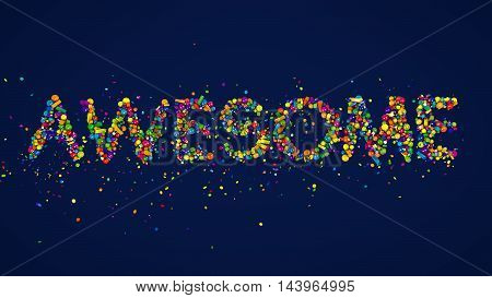 3D Rendering of colorful spheres and cubes, exploding into letters spelling out the word AWESOME