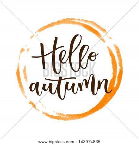 Hello autumn hand written inscription with orange round watercolor frame