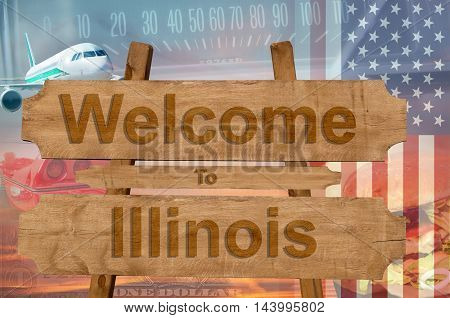 Welcome To Illinois State In Usa Sign On Wood, Travell Theme