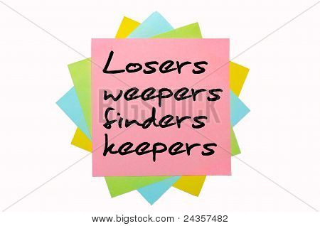 "Proverb ""losers Weepers, Finders Keepers"" Written On Bunch Of Sticky Notes"