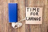 Motivational Message For Moving On With Changes. Time For Change Motivational Concept On White Paper poster