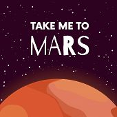 Mars. Red Planet Poster With Quote. Take Me To Mars. Solar System. Astronomy. Space Mission. Drawing poster