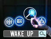 Word Writing Text Wake Up. Business Concept For An Instance Of A Demonstrating Waking Up Or Being Wo poster