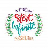 A Fresh Start And Infinite Possibilities Hand Lettering. Motivational Quote. poster