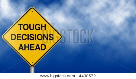 Tough Decisions Ahead Road Sign