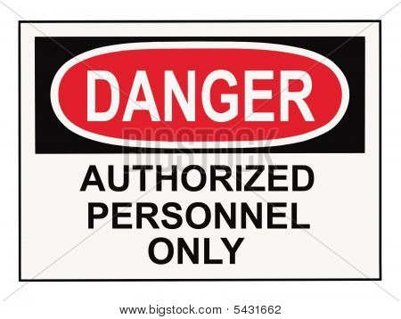 Danger Authorized Personnel Warning Sign