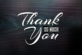 foto of woodgrain  - Thank you greeting card design with white text over a woodgrain textured background - JPG
