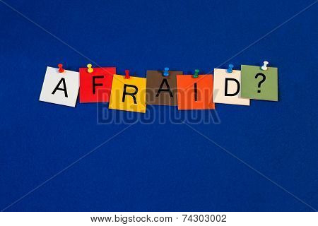 Afraid ..? Sign For Fear, Stress, Worry, Healthcare And Mental Health.