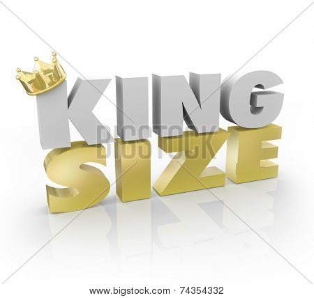 King Size words in 3d letters illustrating a large amount, quantity or portion to satisfy needs of customers or buyers