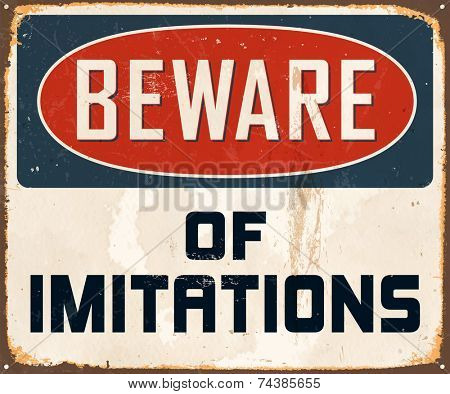 Vintage Metal Sign - Beware of Imitations - Vector EPS10. Grunge effects can be easily removed for a brand new, clean design.