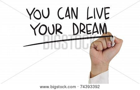 You Can Live Your Dream