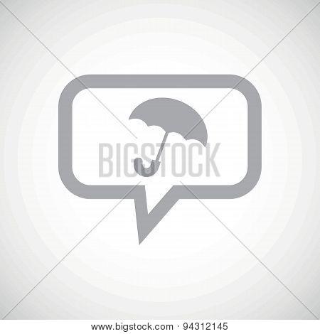 Umbrella grey message icon
