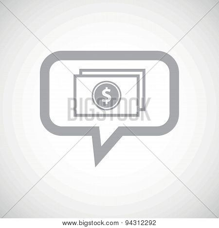 Dollar bill grey message icon