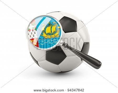 Football With Magnified Flag Of Saint Pierre And Miquelon