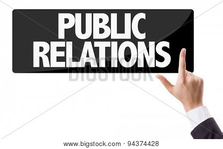 Businessman pressing button with the text: Public Relations