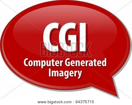 Speech bubble illustration of information technology acronym abbreviation term definition CGI Computer Generated Imagery