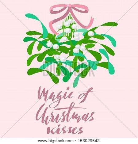 Mistletoe with pink bow and curly ribbon. Christmas lettering. Vector illustraton