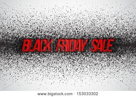 Black friday sale vector background. Illustration with 3d red dirty letters for business, marketing and holiday. Abstract dark gray round ash particles on white background. Spray effect