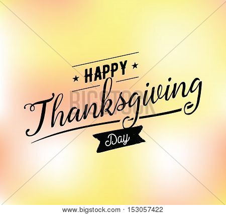 Thanksgiving day typographic background. Text design. Usable for banners, greeting cards, posters etc