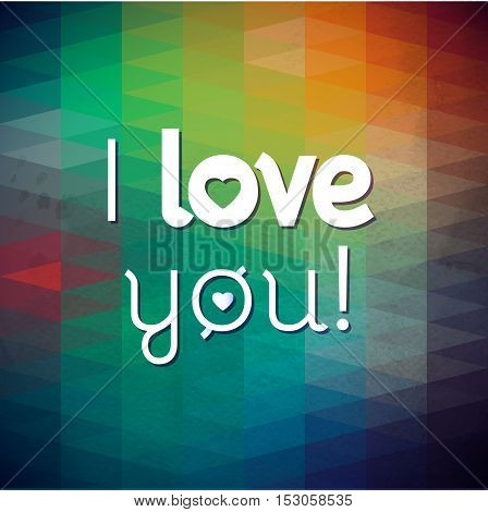 Typographical green Background. abstract geometric pattern. I love you