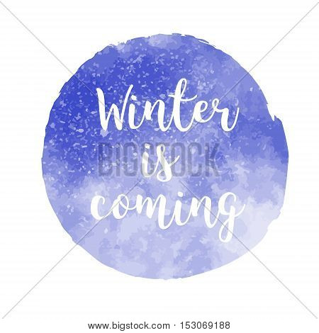 Winter is coming. Christmas watercolor background with text. Vector illustration.