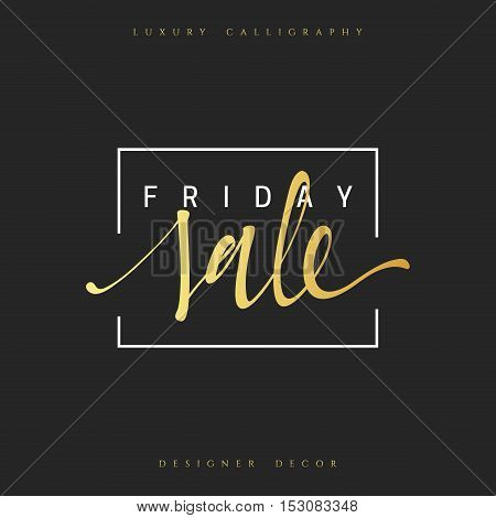 Inscription Friday sale Calligraphic handmade. Advertising Poster design. Sale Discount banners, labels, prints posters, web presentation. Vector illustration.