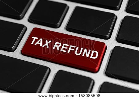 tax refund button on keyboard business concept