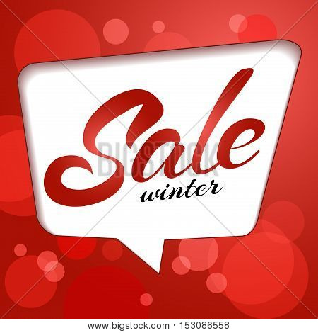 Lettering winter sale in bubble. Blurred lights on red background. Abstract red vector bokeh background. Sale Sticker template.