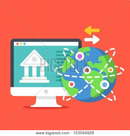 Bank building on computer screen, Earth globe and exchange arrows. Internet banking, online payment, remittance, financial transactions concepts. Modern flat design vector illustration
