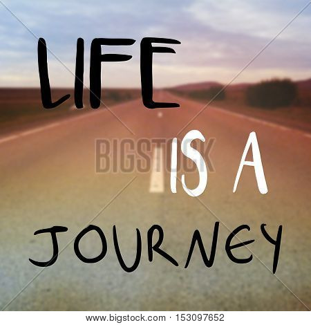 Life Is A Journey Message Or Quote