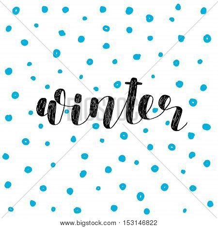 Winter. Brush hand lettering illustration. Inspiring quote. Motivating modern calligraphy. Can be used for photo overlays, posters, holiday clothes, prints, cards and more.