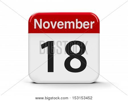 Calendar web button - The Eighteenth of November three-dimensional rendering 3D illustration