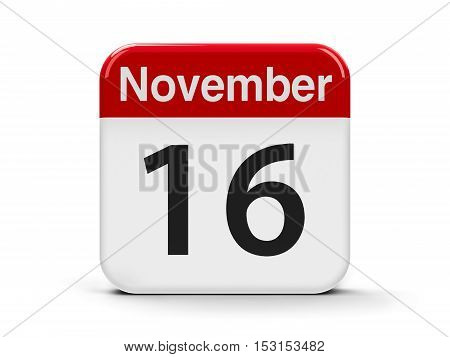 Calendar web button - The Sixteenth of November - International Day for Tolerance three-dimensional rendering 3D illustration