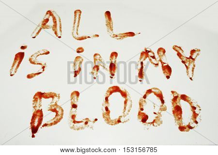 Phrase All Is In My Blood