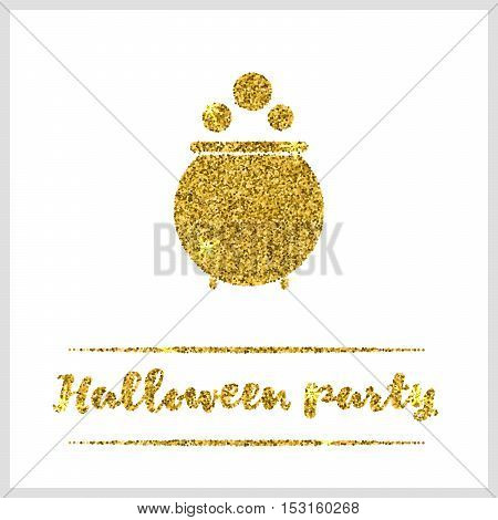 Halloween gold textured pot icon on white background. Golden design element for festive banner, greeting and invitation card, flyer, tag, poster, postcard, advertisement. Vector illustration.