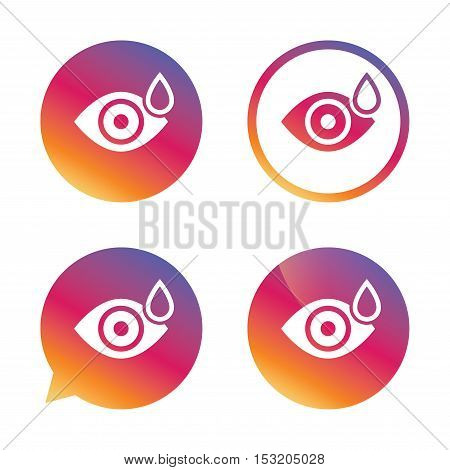 Eye with water drop sign icon. Drip into the eyes symbol. Gradient buttons with flat icon. Speech bubble sign. Vector