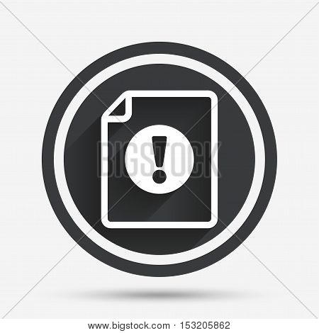 File attention sign icon. Exclamation mark. Hazard warning symbol. Circle flat button with shadow and border. Vector