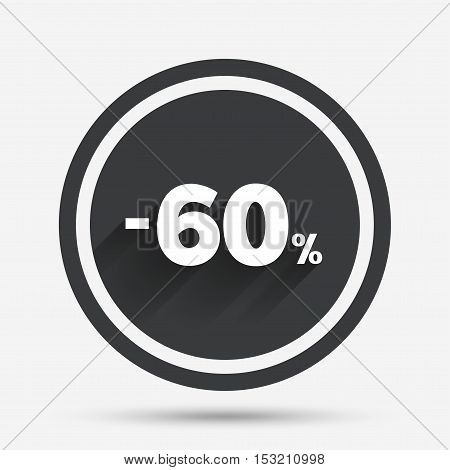 60 percent discount sign icon. Sale symbol. Special offer label. Circle flat button with shadow and border. Vector