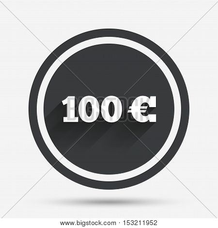 100 Euro sign icon. EUR currency symbol. Money label. Circle flat button with shadow and border. Vector
