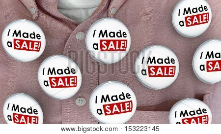 I Made a Sale Buttons Pins Selling Deal Salesman 3d Illustration