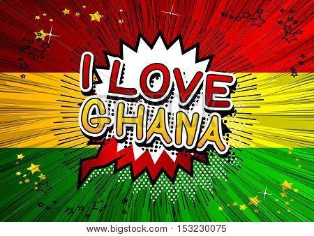 I Love Ghana - Comic book style text.