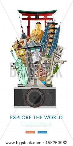 Explore the world poster with Torii Gate, Statue of Liberty, Big Ben and others famous architectural compositions vector illustration. Big camera on background of famous attractions. Time to travel