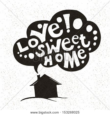 Vintage illustration. Love Sweet Home background. Hand drawing. Vector hand-painted ink illustration. Lettering. Decorative inscription. Font poster. House, roof, smoke. The inscription in smoke.